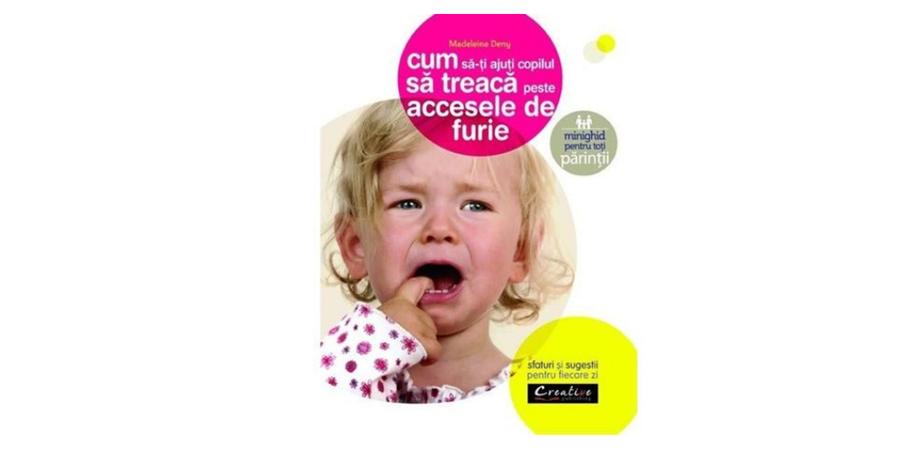 Cum sa iti ajuti copilul sa treaca peste accesele de furie